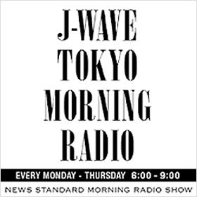 【RADIO】J-WAVE TOKYO MORNING RADIO
